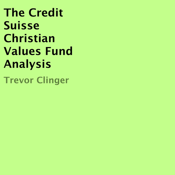 The Credit Suisse Christian Values Fund Analysi...