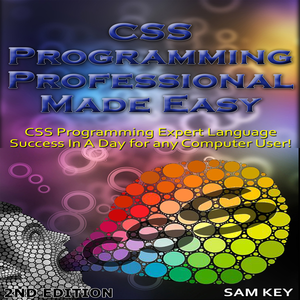 CSS Programming Professional Made Easy 2nd Edit...