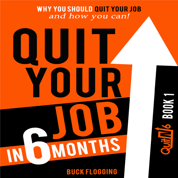Quit Your Job in 6 Months: Why You Should Quit ...