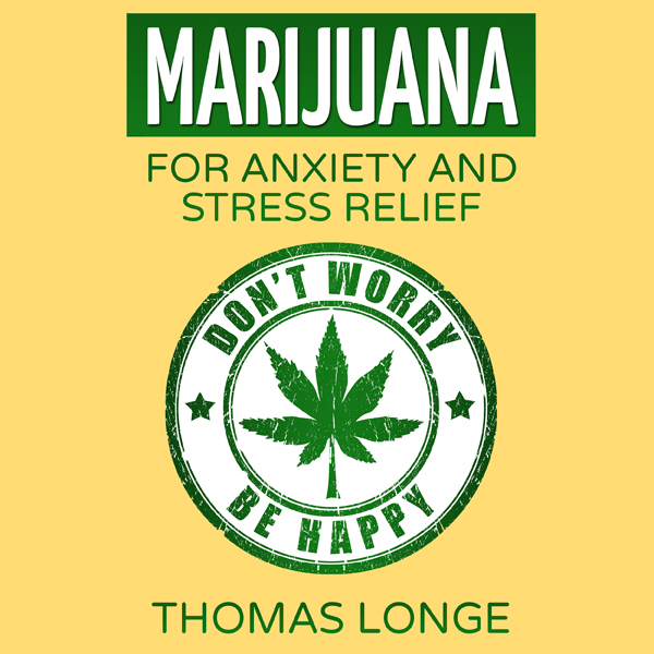 Marijuana: For Anxiety and Stress Relief , Hörb...