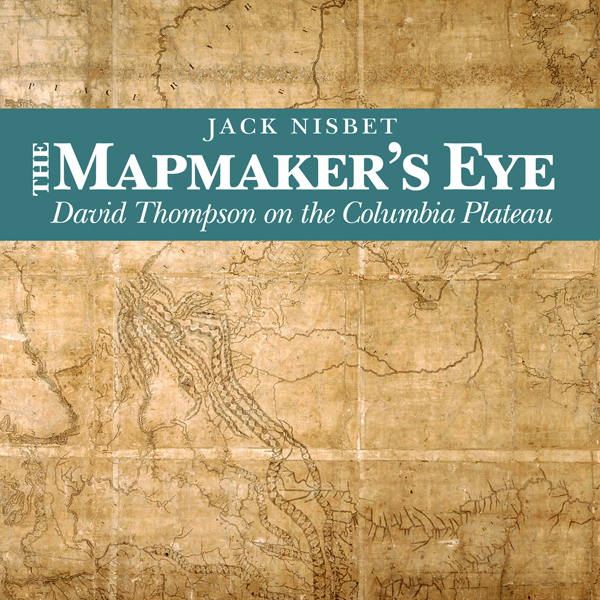 The Mapmaker´s Eye: David Thompson on the Colum...