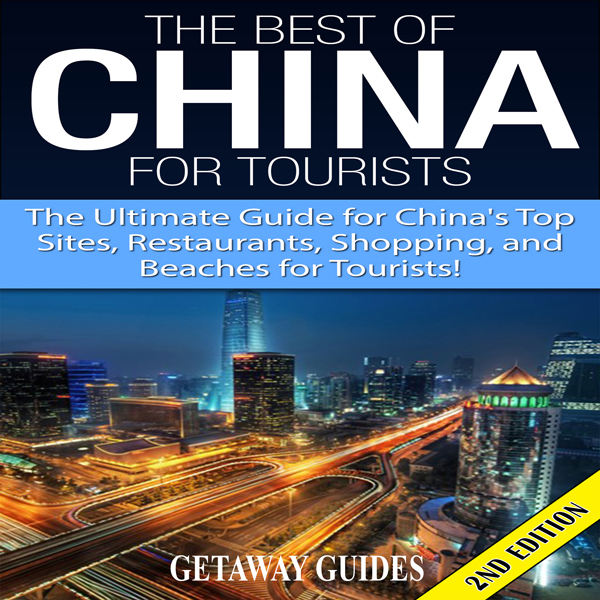 The Best of China for Tourists 2nd Edition: The...