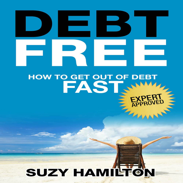 Debt Free: How to Get Out of Debt Fast , Hörbuc...