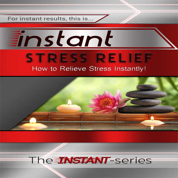 Instant Stress Relief: How to Relieve Stress In...