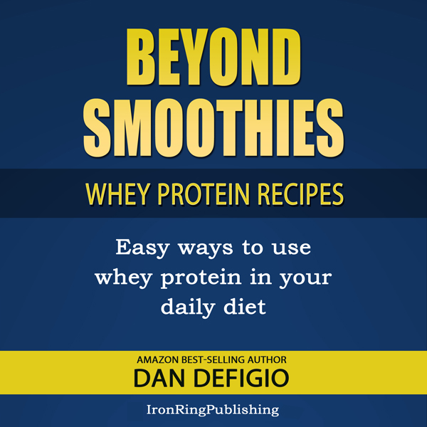 Beyond Smoothies: Whey Protein Recipes: Easy Recipes Using Whey Protein Powder in Your Diet , Hörbuch, Digital, 1, 23min