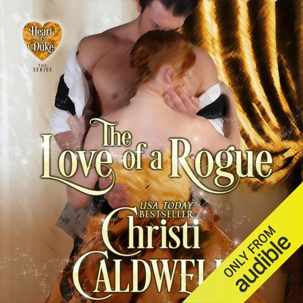 The Love of a Rogue: The Heart of a Duke, Book ...