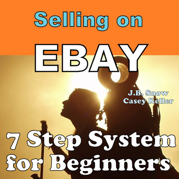 Selling on Ebay: 7 Step System for Beginners: T...