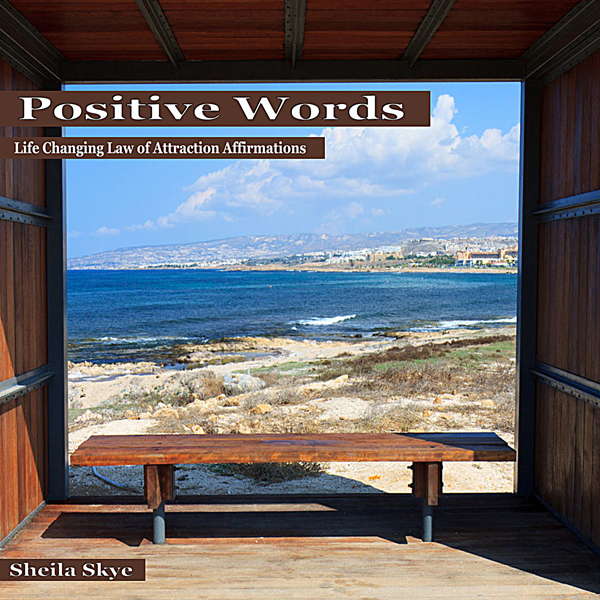 Positive Words: Life Changing Law of Attraction...