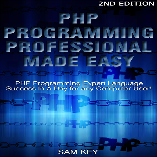 PHP Programming Professional Made Easy 2nd Edit...