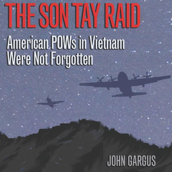 The Son Tay Raid: American POWs in Vietnam Were...
