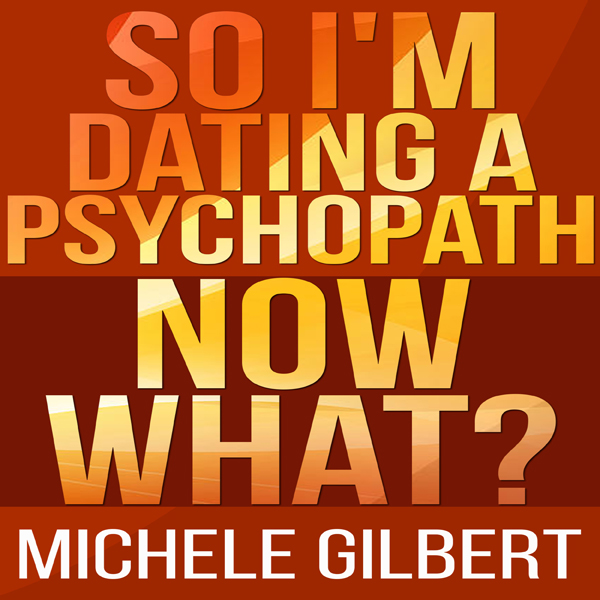 So I Am Dating a Psycopath: Now What? , Hörbuch...