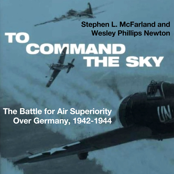 To Command the Sky: The Battle for Air Superior...