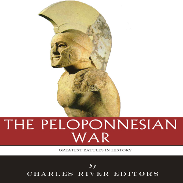 The Greatest Battles in History: The Peloponnes...