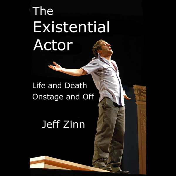 The Existential Actor: Life and Death Onstage a...