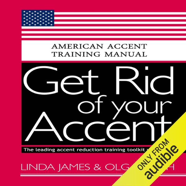 Get Rid of your Accent General American: Americ...