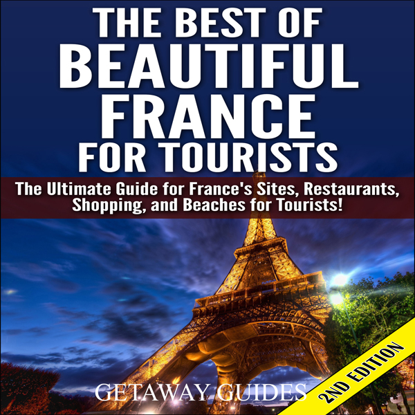 The Best of Beautiful France for Tourists, 2nd ...