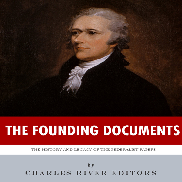 The Founding Documents: The History and Legacy ...