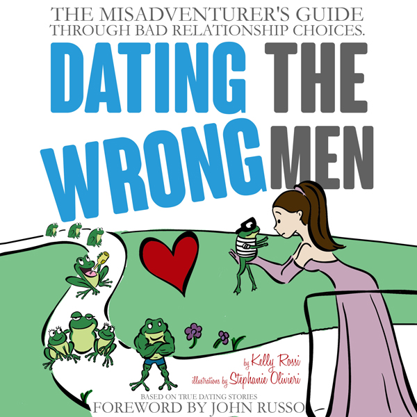 Dating the Wrong Men: The Misadventurer´s Guide...