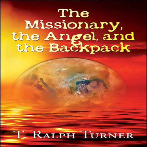 The Missionary, the Angel, and the Backpack , H...