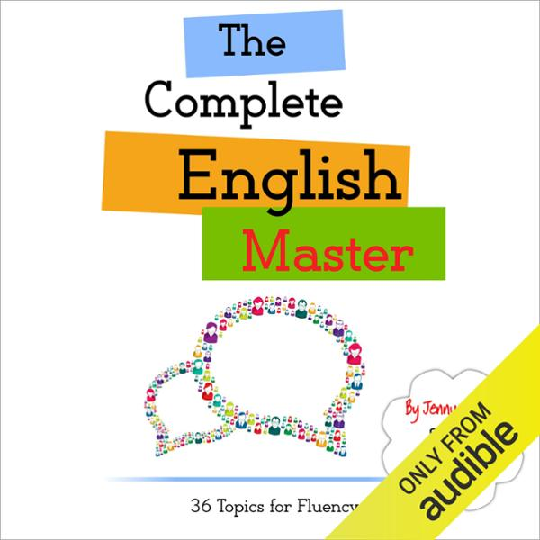 The Complete English Master: 36 Topics for Flue...