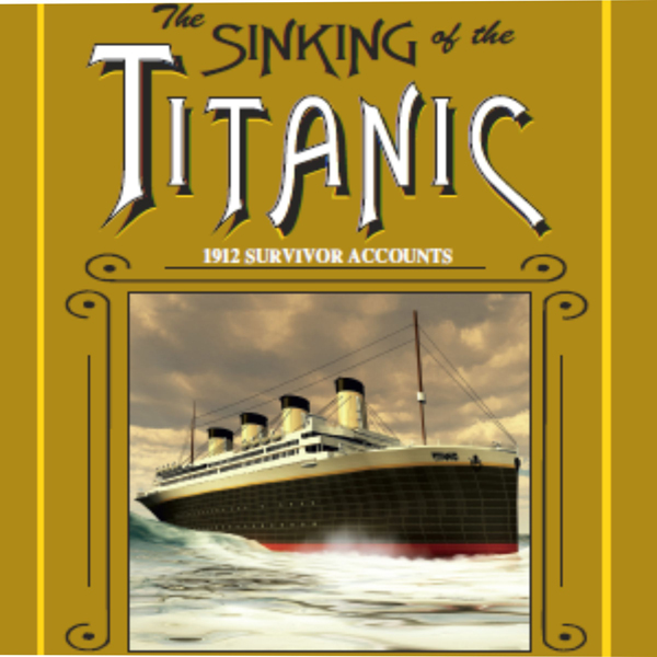 The Sinking of the Titanic: Annotated 1912 Surv...