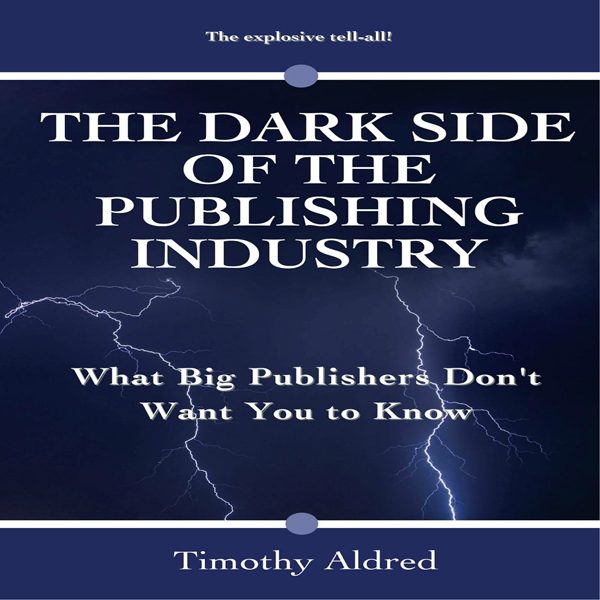 Book Publishing: The Dark Side of the Publishing Industry: What Big Publishers Don´t Want You to Know , Hörbuch, Digital, 1, 99min