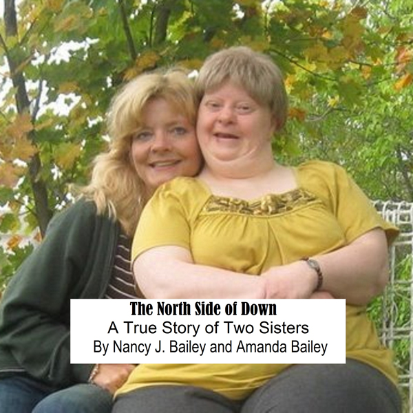 The North Side of Down: A True Story of Two Sis...