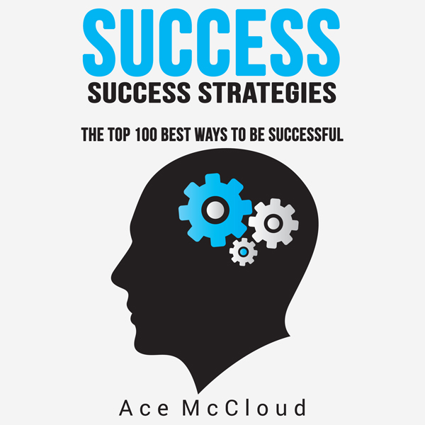 Success: Success Strategies: The Top 100 Best W...