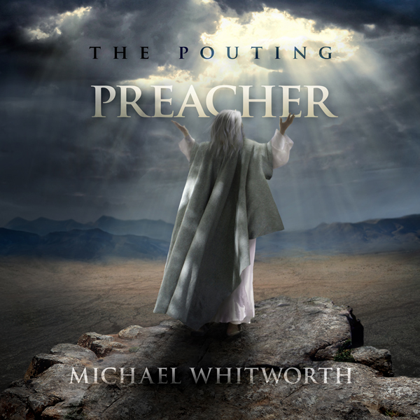 The Pouting Preacher: A Guide to Jonah , Hörbuc...