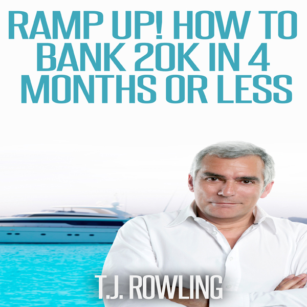 Ramp Up!: How to Bank 20k in 4 Months or Less ,...