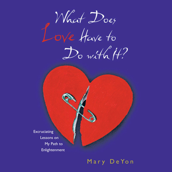 What Does Love Have to Do With It?: Excruciatin...