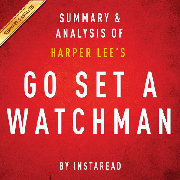 Go Set a Watchman by Harper Lee: Summary & Anal...