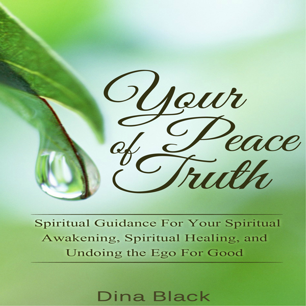 Your Peace of Truth: Spiritual Guidance for You...