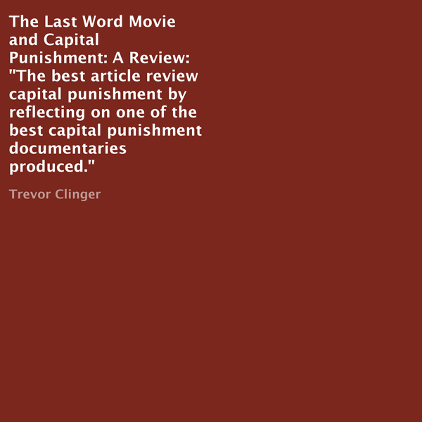 The Last Word Movie and Capital Punishment: A R...