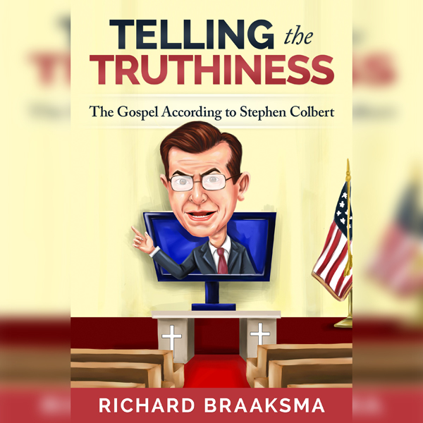 Telling the Truthiness: The Gospel According to...