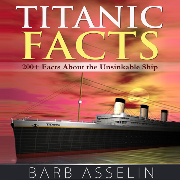 Titanic Facts: 200+ Facts About the Unsinkable ...