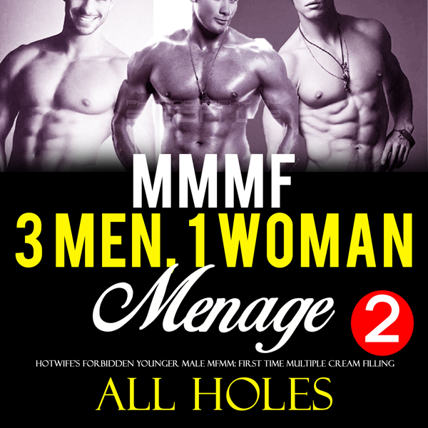 Three Men, One Woman, Too Big, All Holes: Age o...