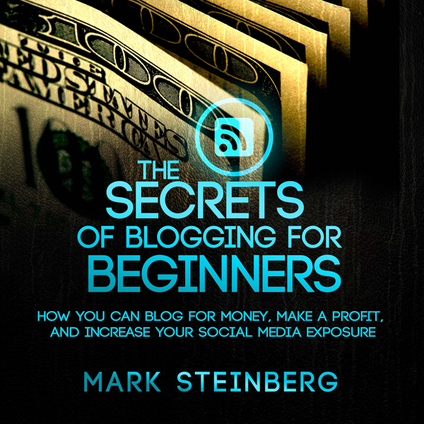 The Secrets of Blogging for Beginners: How You ...