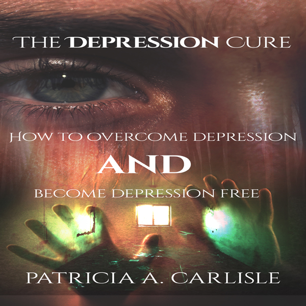 The Depression Cure: How to Overcome Depression...