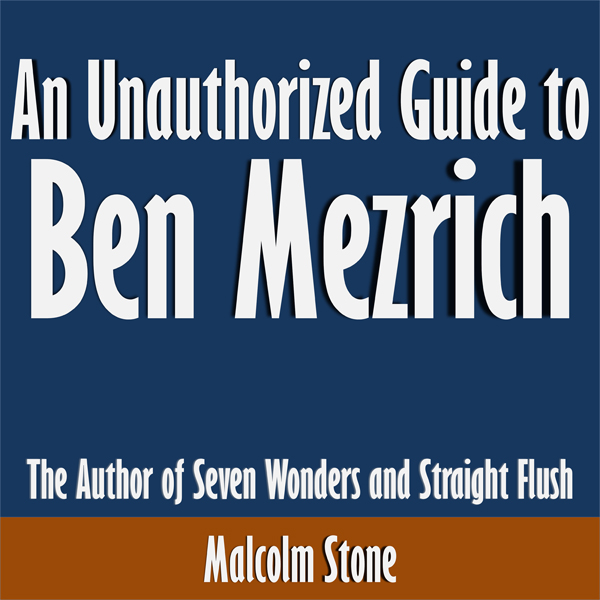 An Unauthorized Guide to Ben Mezrich: The Autho...