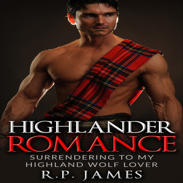Highlander Romance: Surrending to my Highland W...