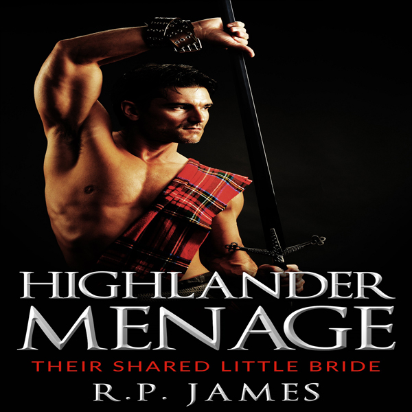 Highlander Menage: Their Shared Little Bride , ...