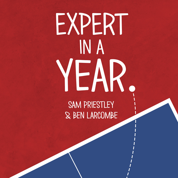 Expert in a Year: The Ultimate Table Tennis Cha...