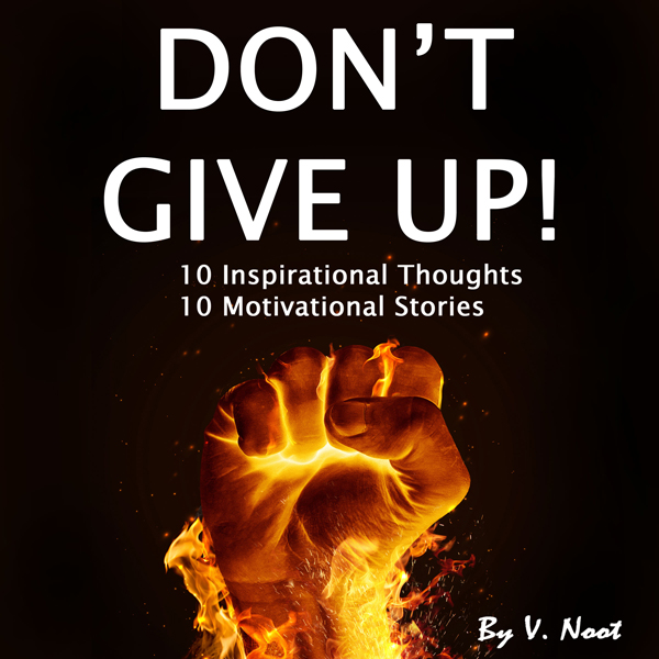 Don´t Give Up: 10 Inspirational Thoughts and 10...
