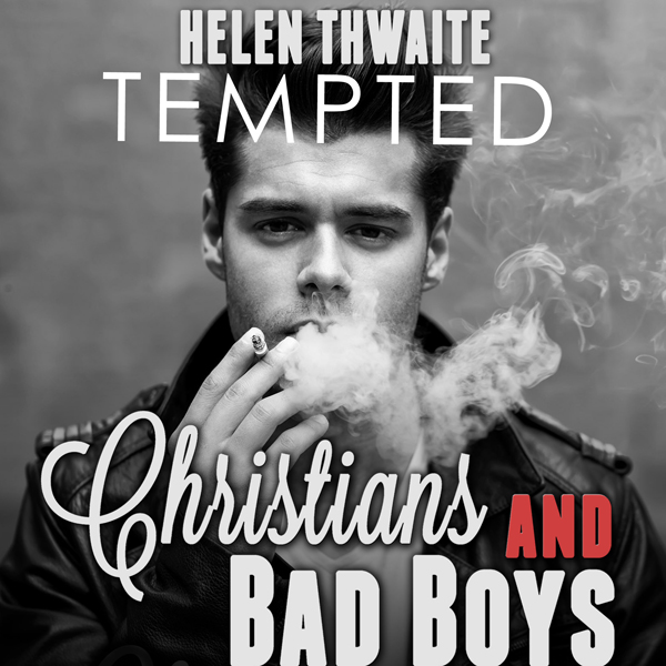 Tempted: Christians and Bad Boys: Naughty Boys ...