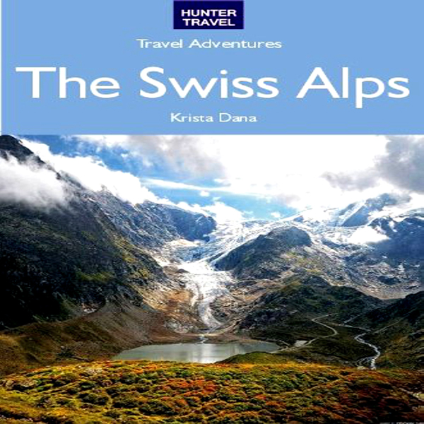 The Swiss Alps - Travel Adventures , Hörbuch, D...