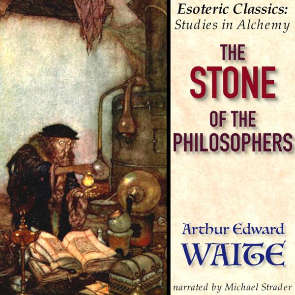 The Stone of the Philosophers: Secrets of Alche...