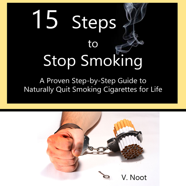 15 Steps to Stop Smoking: A Proven Step-by-Step...