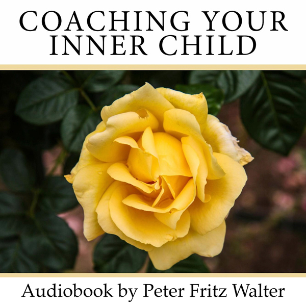 Coaching Your Inner Child: A Complete Road Map ...