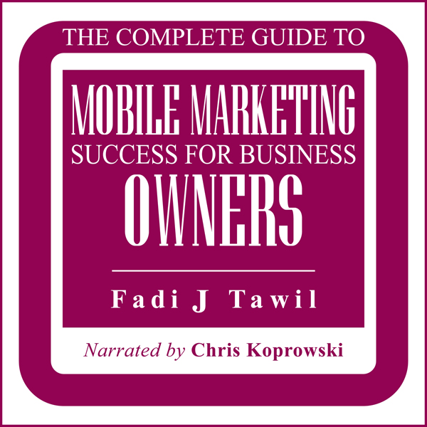 The Complete Guide to Mobile Marketing Success ...